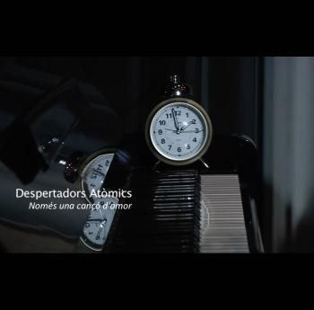 Despertadors Atomics - Nomes una canco damor